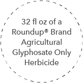 32 fl oz of a Roundup® Brand Agricultural Glyphosate Only Herbicide